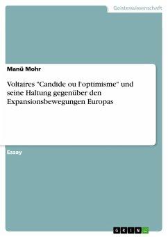 """Voltaires """"Candide ou l'optimisme"""" und seine Haltung gegenüber den Expansionsbewegungen Europas (eBook, PDF)"""