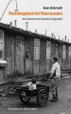 Flüchtlingskind mit Vaterwunden - Die Geschichte eines deutschen Kriegsenkels (eBook, ePUB)