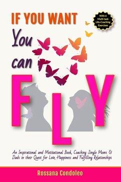 If You Want You Can Fly (eBook, ePUB) - Condoleo, Rossana
