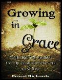 Growing In Grace: Eight Biblical Studies to Help Establish Believers In Christ (eBook, ePUB)
