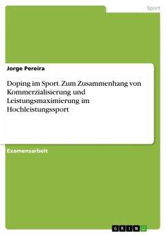 Doping - zum Zusammenhang von Kommerzialisierung und Leistungsmaximierung im Hochleistungssport (eBook, ePUB)