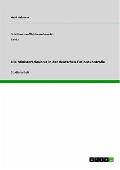 Die Ministererlaubnis in der deutschen Fusionskontrolle (eBook, ePUB)