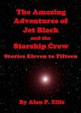 The Amazing Adventures of Jet Black and the Starship Crew (eBook, ePUB)