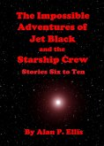 The Impossible Adventures of Jet Black and Starship Crew (eBook, ePUB)