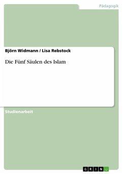 Die Fünf Säulen des Islam (eBook, ePUB)