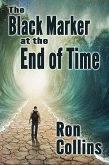 The Black Marker at the End of Time (eBook, ePUB)
