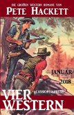 Vier Pete Hackett Western Januar 2018 (eBook, ePUB)