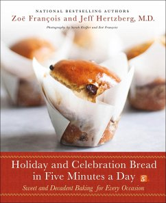 Holiday and Celebration Bread in Five Minutes a Day: Sweet and Decadent Baking for Every Occasion - Francois, Zoe