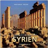 Syrien - Begegnung mit einer verlorenen Zeit