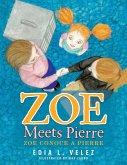 Zoe Meets Pierre: Zoe Conoce a Pierre