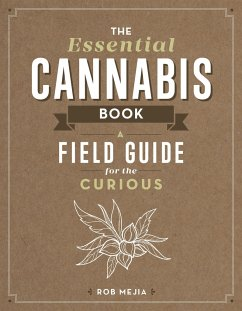 The Essential Cannabis Book: A Field Guide for ...