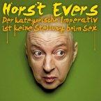 Horst Evers, Der kategorische Imperativ ist keine Stellung beim Sex (MP3-Download)