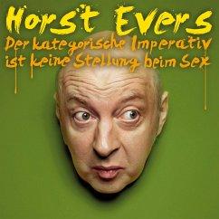 Horst Evers, Der kategorische Imperativ ist keine Stellung beim Sex (MP3-Download) - Evers, Horst