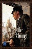 Der Bettler, der Glück bringt (eBook, ePUB)
