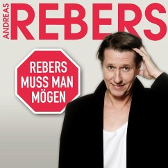 Andreas Rebers, Rebers muss man mögen (MP3-Down...