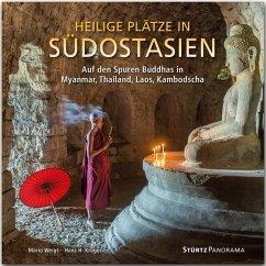 Heilige Plätze in Südostasien - Auf den Spuren Buddhas in Myanmar, Thailand, Laos, Kambodscha - Krüger, Hans H.