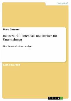 Industrie 4.0. Potentiale und Risiken für Unternehmen (eBook, PDF)
