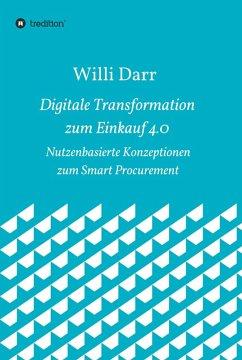 Digitale Transformation zum Einkauf 4.0 (eBook, ePUB) - Darr, Willi