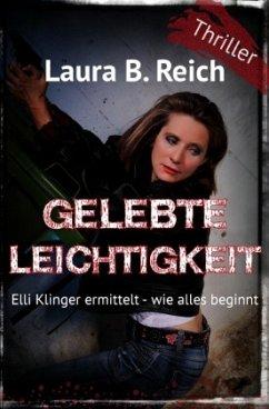 Gelebte Leichtigkeit - Reich, Laura B.