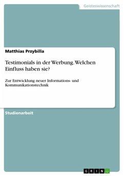 Testimonials in der Werbung. Welchen Einfluss haben sie? (eBook, PDF) - Przybilla, Matthias
