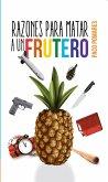 Razones para matar a un frutero (eBook, ePUB)
