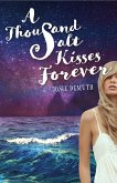 A Thousand Salt Kisses Forever (eBook, ePUB)