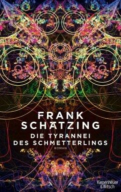 Die Tyrannei des Schmetterlings (eBook, ePUB) - Schätzing, Frank