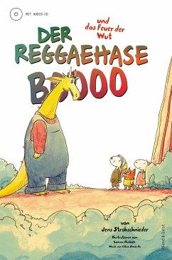 Der Reggaehase Boooo und das Feuer der Wut - Strohschnieder, Jens