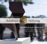 Das Denkmal in Berlin in Würdigung des Beitrags der Adalbert-Länder Polen, Slowakei, Tschechien, Ungarn zum Mauerfall
