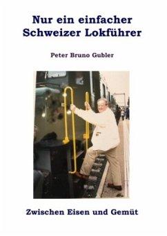 Nur ein einfacher Schweizer Lokführer