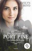 The Legend of Port Pine - Gefährliche Liebe (Mystery Romance, Liebe, Spannung)