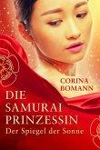 Die Samuraiprinzessin - Der Spiegel der Sonne (eBook, ePUB)