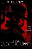 I Was Jack the Ripper (eBook, ePUB)