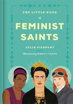 The Little Book of Feminist Saints - Pierpont, Julia