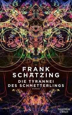 Die Tyrannei des Schmetterlings - Schätzing, Frank