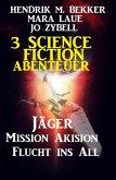 3 Science Fiction Abenteuer: Jäger/Mission Akision/Flucht ins All (eBook, ePUB)