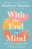 With the End in Mind: Dying, Death and Wisdom in an Age of Denial (eBook, ePUB)