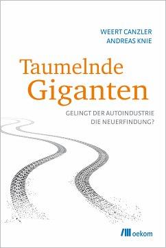 Taumelnde Giganten (eBook, PDF) - Canzler, Weert; Knie, Andreas