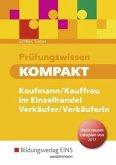 Prüfungswissen kompakt. Kaufmann/Kauffrau im Einzelhandel - Verkäufer/Verkäuferin neuer Lehrplan: Schülerband