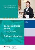 Gastgewerbliche Berufe in Lernfeldern. Restaurantfachmann/Restaurantfachfrau: Prüfungsvorbereitung