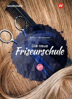 Die neue Friseurschule. Schülerband - Sühl-Windhausen, Andrea;Windhausen, Andrea