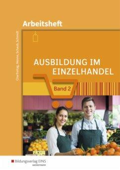 Ausbildung im Einzelhandel 2. Arbeitsheft - Charfreitag, Claudia; Menne, Jörn; Schmidt, Christian