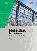 Metallbau Fachwissen. Lernfelder 5 -13: Schülerband