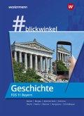 Geschichte FOS 11. Schuljahr, Schülerband / #Blickwinkel, Geschichte/Sozialkunde für Fachoberschulen und Berufsoberschulen Ausgabe Bayern