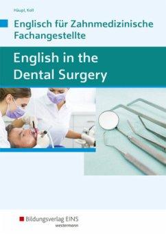 English in the Dental Surgery. Schülerband - Häupl, Lidia; Koll, Sandra