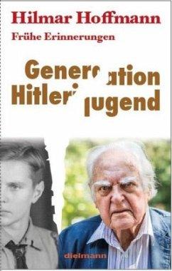 Generation Hitlerjugend - Hoffmann, Hilmar