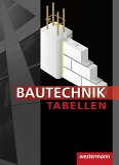 Bautechnik Tabellen. Tabellenbuch