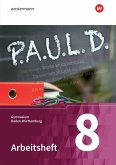 P.A.U.L. D. (Paul) 8. Arbeitsheft. Gymnasien. Baden-Württemberg u.a.