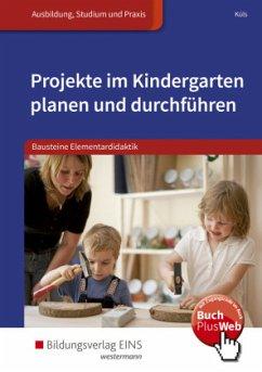 Projekte im Kindergarten planen und durchführen...