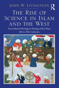 The Rise of Science in Islam and the West (eBook, PDF) - Livingston, John W.
